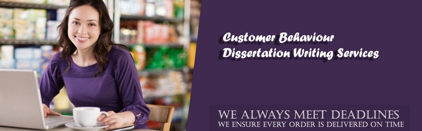 Customer Behaviour Dissertation Writing Services