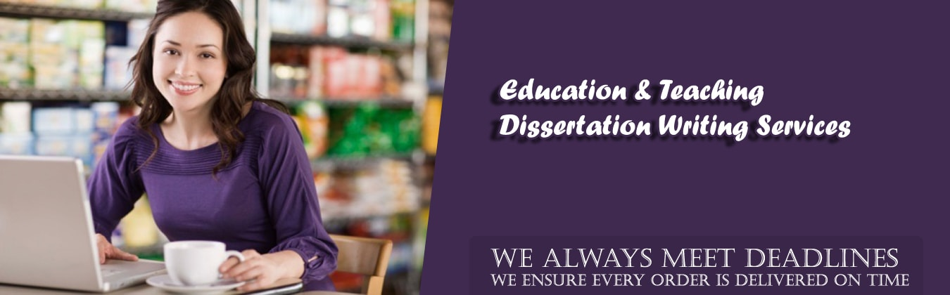 Education and Teaching Dissertation Writing Services