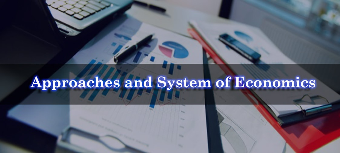 Approaches and System of Economics - Perfect Writer UK