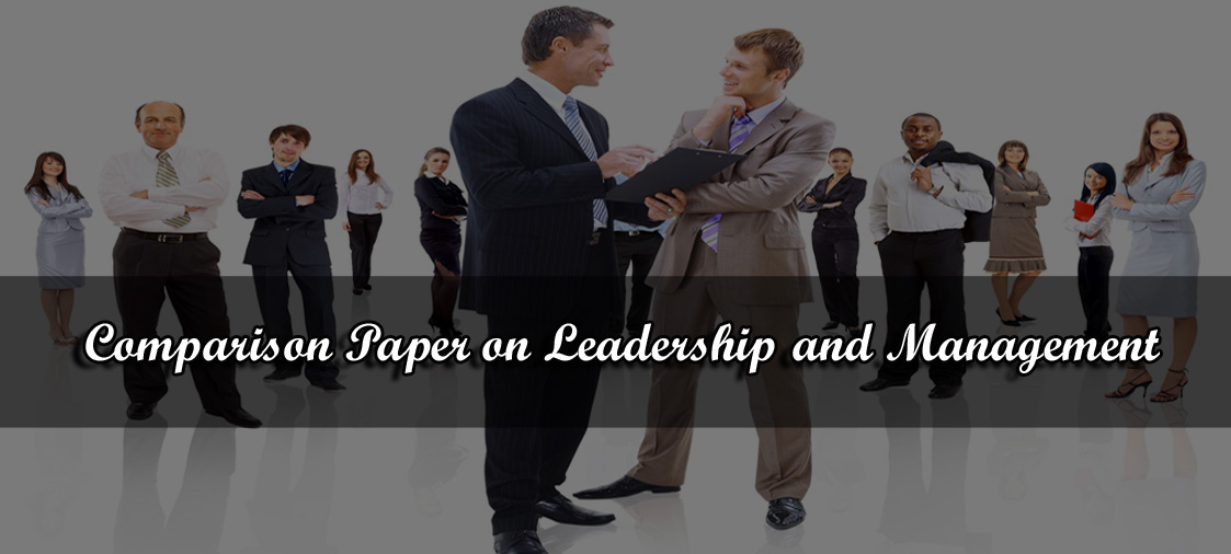 Buy comparative paper on leadership and management