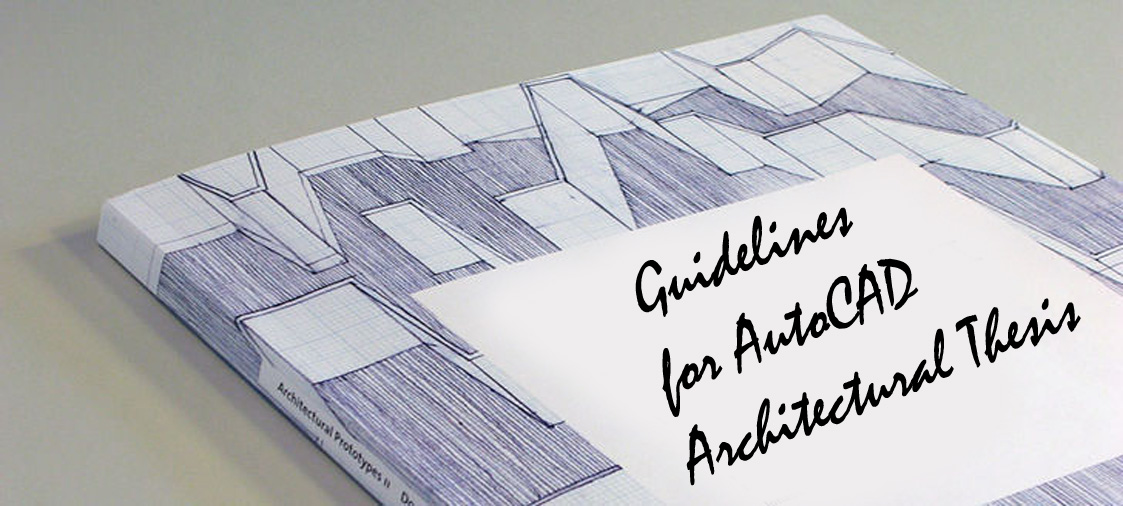 Guidelines for AutoCAD Architectural Thesis