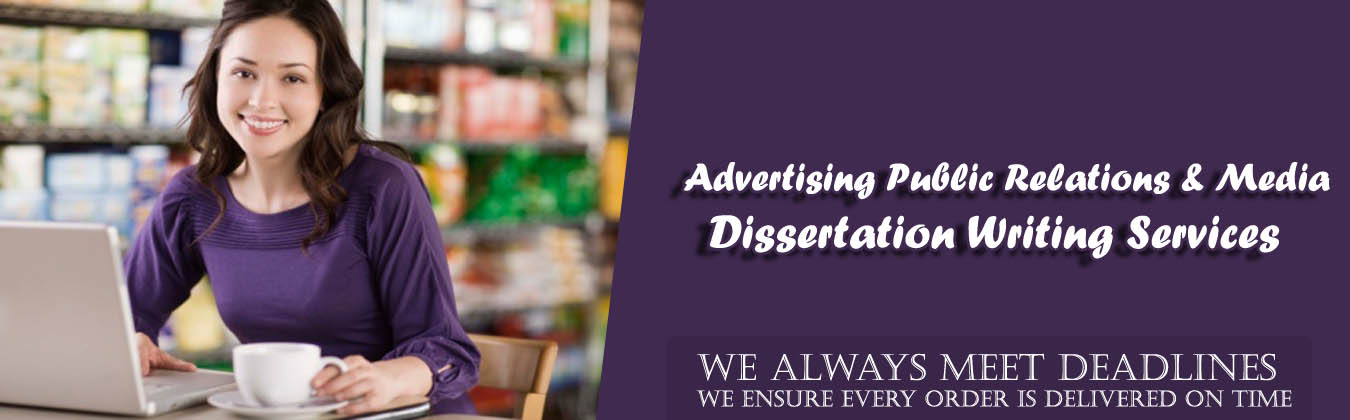 Advertising, Public Relations and Media Dissertation Writing Services