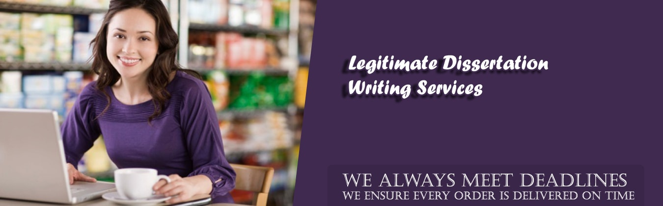 Legitimate Dissertation Writing Services